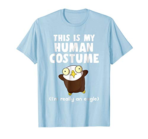 This Is My Human Costume I'm Really An Eagle Halloween Shirt -