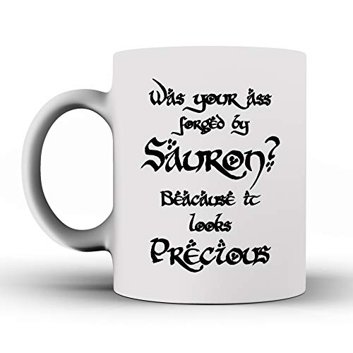 899832d8c62 Funny Mug - Was Your Ass Forged By Sauron Because It Looks Precious - Coffee  Mug - Quote Inspired ...