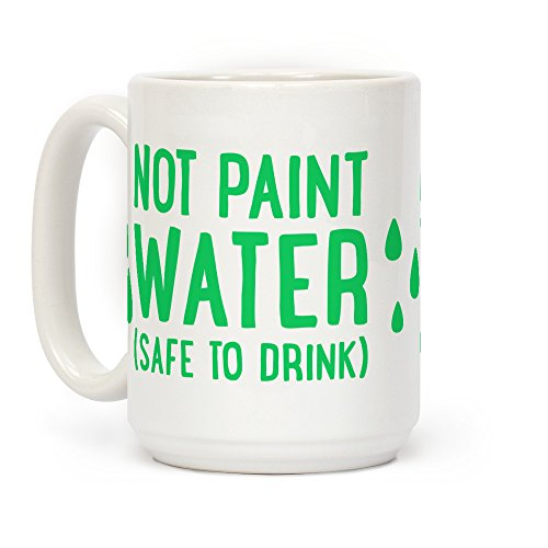 - LookHUMAN Not Paint Water (Safe To Drink) White 15 Ounce Ceramic Coffee Mug