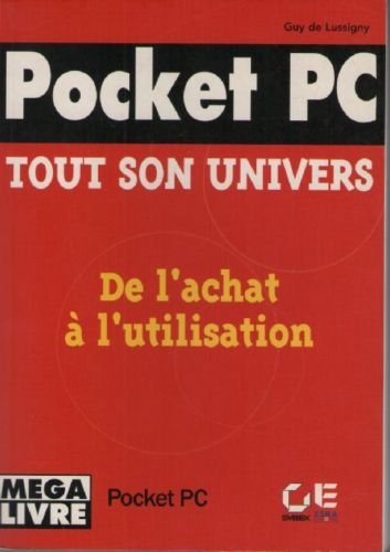 Pocket PC : De l'achat à l'utilisation de votre Pocket (French Pocket Pc Language)