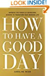 How to Have a Good Day: Harness the P...