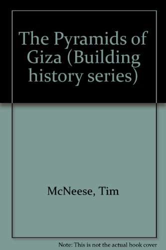 The Pyramids of Giza (Building History Series)