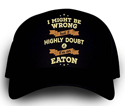 i-might-be-wrong-but-i-highly-doubt-it-im-an-eaton-cap