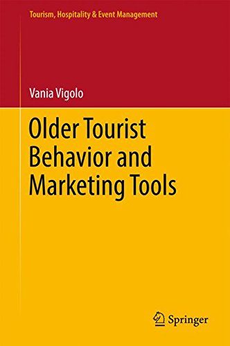 Older Tourist Behavior and Marketing Tools (Tourism, Hospitality & Event Management) by Springer