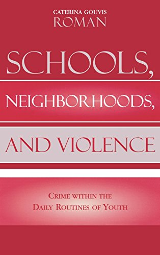 Schools, Neighborhoods, and Violence: Crime Within the Daily Routines of Youth