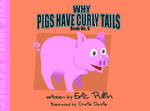 Why Pigs Have Curly Tails (The Why Series Book 6)