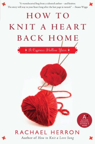 Image of How to Knit a Heart Back Home: A Cypress Hollow Yarn (Cypress Hollow Yarns) (A Cypress Hollow Yarn Novel)