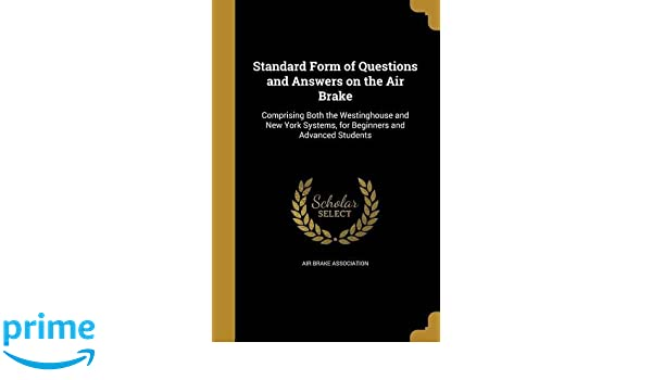 Standard Form Of Questions And Answers On The Air Brake Air Brake