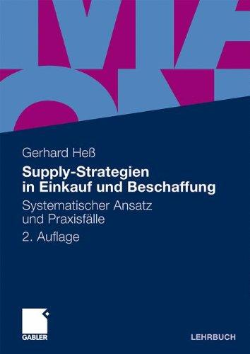 Supply-Strategien in Einkauf und Beschaffung: Systematischer Ansatz und Praxisfälle (German Edition)