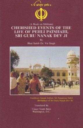 Cherished Events of the Life of Pehli Patchahi, Sri Guru Nanak Dev Ji