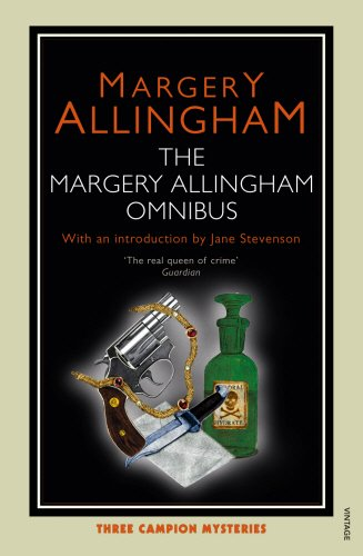 Margery Allingham Omnibus: Includes Sweet Danger, The Case of the Late Pig, The Tiger in the Smoke