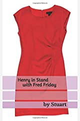 Henry in Stand with Fred Friday Paperback