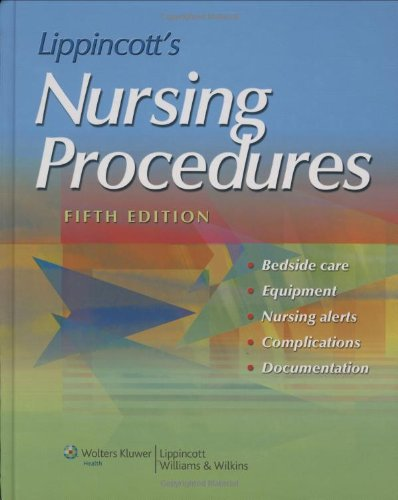 Lippincott's Nursing Procedures (Springhouse, Nursing Procedures) (Lippincott Manual Of Nursing Practice 8th Edition)