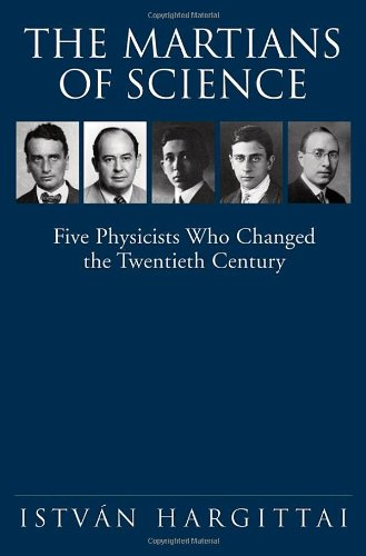 0195178459 - Istvan Hargittai: The Martians of Science: Five Physicists Who Changed the Twentieth Century - Book