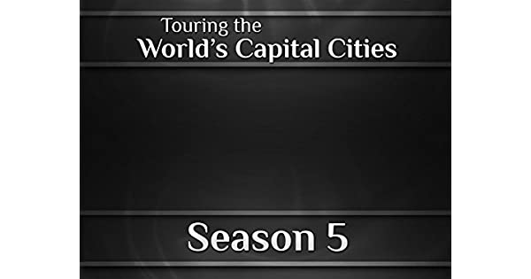 Amazon.com: Touring the Worlds Capital Cities: Global ...