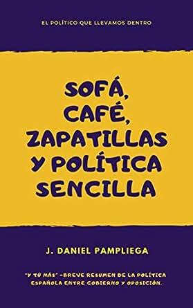 Sofá, café, zapatillas y política sencilla: El político que ...