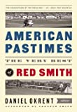 Red Smith: American Pastimes : The Very Best of Red Smith (the Library of America) (Hardcover); 2013 Edition