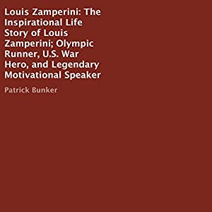 Louis Zamperini: The Inspirational Life Story Audiobook
