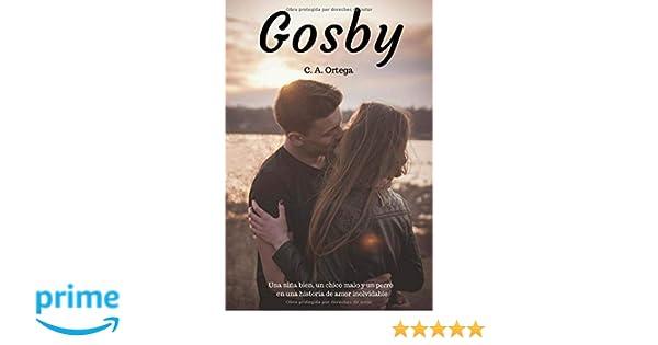 Gosby: Una nina bien, un chico malo y un perro en una historia de amor inolvidable (Spanish Edition): C. A. Ortega: 9781976341786: Amazon.com: Books
