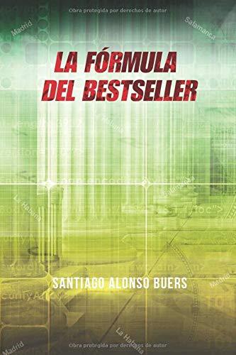 La fórmula del bestseller: Amazon.es: Alonso Buers, Santiago ...