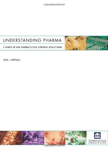 Understanding Pharma  A Primer On How Pharmaceutical Companies Really Work