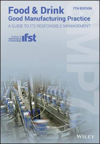 Food and Drink - Good Manufacturing Practice: A Guide to its Responsible Management (GMP7) by Wiley