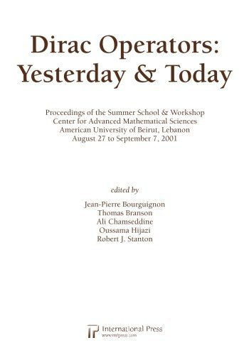 Read Online Dirac Operators: Yesterday and Today (2010 re-issue) PDF