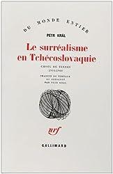 Le surréalisme en Tchécoslovaquie: Choix de textes (1934-1968)
