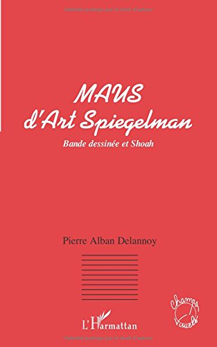 MAUS D'ART SPIEGELMAN: Bande dessinée et shoah (French Edition) pdf epub