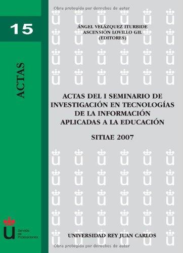 Descargar Libro Actas Del I Seminario De Investigación En Tecnologías De La Información Aplicadas A La Educación Ángel Velázquez Iturbide