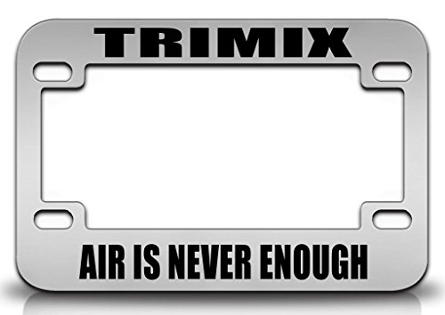 TRIMIX AIR IS NEVER ENOUGH Scuba Metal MOTORCYCLE License Plate Frame -