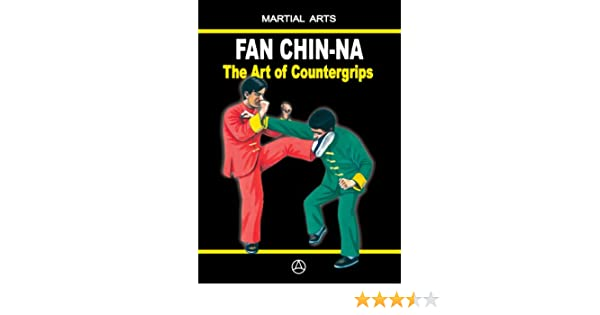 Fan Chin-Na The Art of Countergrips book - English edition