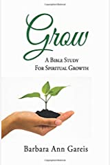 Grow: A Bible Study for Spiritual Growth Paperback