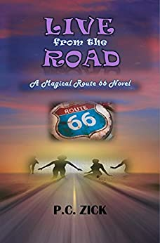 Live from the Road: A Magical Route 66 Novel by [Zick, P.C.]