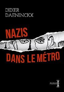 Nazis dans le métro par Daeninckx