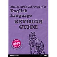 Revise Edexcel GCSE (9-1) English Language Revision Guide: (with free online edition) (REVISE Edexcel GCSE English 2015)