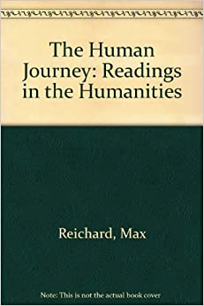 The Human Journey: Readings in the Humanities by Reichard Max (1994-06-01)