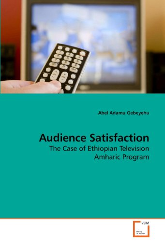 Audience Satisfaction: The Case of Ethiopian Television Amharic Program