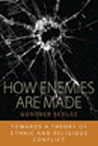 Download How Enemies Are Made: Towards a Theory of Ethnic and Religious Conflict (Integration and Conflict Studies) Pdf