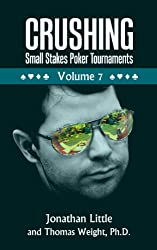 Crushing Small Stakes Poker Tournaments Volume 07 (English Edition)