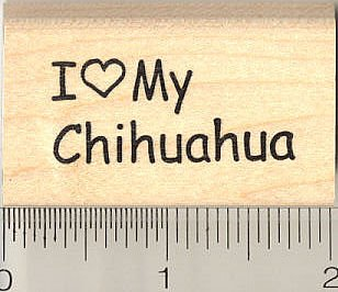 I Love My Chihuahua ( Words) Rubber Stamp
