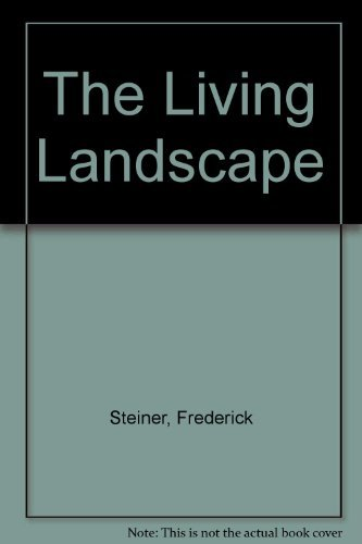 The Living Landscape: An Ecological Approach to Landscape Planning by Frederick R. Steiner (1990-11-30)