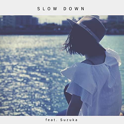 SLOW DOWN (feat. Suzuka)