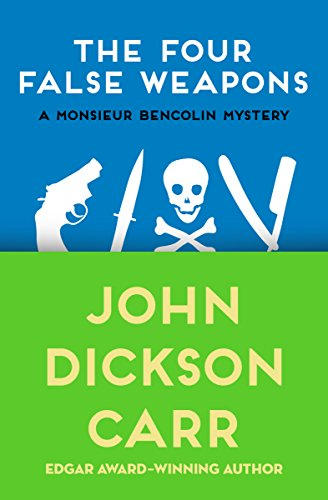 The Four False Weapons (The Monsieur Bencolin Mysteries Book 5) (Sherlock Holmes A Game Of Shadows Rating)