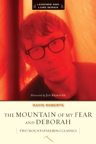 The Mountain of My Fear / Deborah: Two Mountaineering Classics (Legends and Lore)