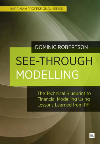 See-Through Modelling: A technical blueprint for financial modelling using lessons learned from PFI (Harriman Professional) Pdf