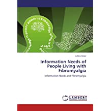 Information Needs of People Living with Fibromyalgia: Information Needs and Fibromyalgia