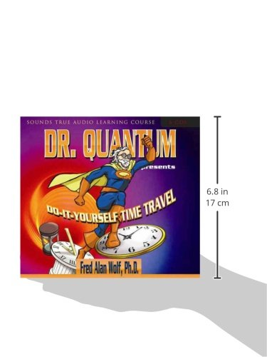 Dr. Quantum Presents Do-It-Yourself Time Travel (Sounds True Audio Learning Course) by Sounds True, Incorporated
