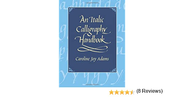 An Italic Calligraphy Handbook (Dover Books on Lettering ...