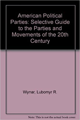 American Political Parties: Selective Guide to the Parties